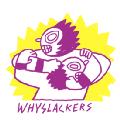 whyslackers