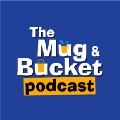 Go to the profile of The Mug & Bucket Podcast