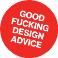 Go to the profile of Good F*cking Design Advice