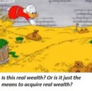 What Is Real Wealth?