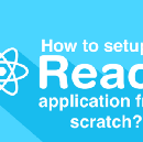 How to Setup a React App from Scratch?