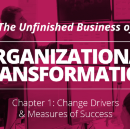 The Unfinished Business of Organizational Transformation