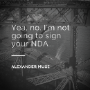 Please don't ask me to sign your NDA!