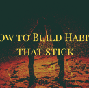 How to Build Good Habits That Stick