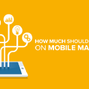 How Much Should You Spend on Mobile Marketing?