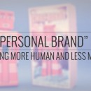 "The ""Personal Brand"" Myth"