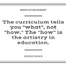 How do you focus on being innovative while still teaching the curriculum?
