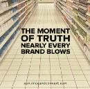 The Moment of Truth Nearly Every Brand Blows