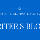 10 Tips To Overcome Writer's Block (Plus 25 Quotes)