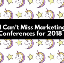 21 Can't Miss Marketing Conferences for 2018