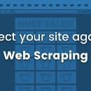 Protect your site against Web Scraping