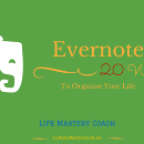 20 Ways To Organise Your Life With Evernote