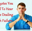 51 Quotes You Need To Hear To Be Dealing With Failure