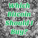 Which Bitcoin should I buy?