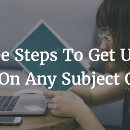 Three Steps To Get Up To Speed On Any Subject Quickly