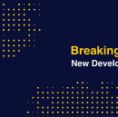 Breaking Better : New Developer Tools Available Now