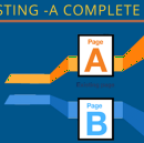 The Complete Guide to A/B Testing (Part 1)