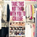 Take THIS Not THAT With You To Your College Closet