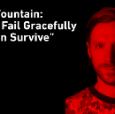 How to fail, and do it gracefully. Stefan Fountain knows.