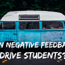 Can negative feedback drive students?