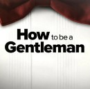 The 5 Defining Traits Of A Gentleman