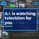 A.I. is watching television for you