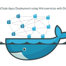 BlockChain Apps Deployment Using Microservices With Dockers