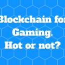 How Blockchain Is Changing The Way We Game?