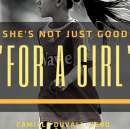 """She's Not Just Good """"For a Girl."""""""