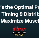 Researchers Point to the Optimal Protein Dose, Timing & Distribution to Maximize Muscle