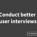 7 easy tips to improve user interviews