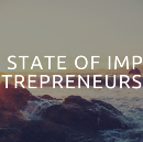 IMPACT ENTREPRENEURSHIP: WHERE WE ARE NOW AND WHERE WE'RE GOING