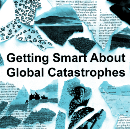 Getting Smart About Global Catastrophes