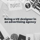 Being a UX designer in an advertising agency