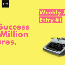 The Success of a Million Failures: Entry #1
