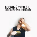 Looking For Magic