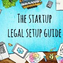The Startup Legal Setup Guide