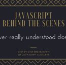 I never understood JavaScript closures