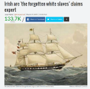 """Open letter to Irish Central, Irish Examiner and Scientific American about their """"Irish slaves…"""