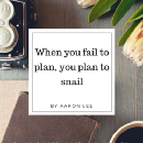 """I'm sure we've all heard the statement, """"if you fail to plan, you plan to fail."""""""