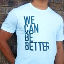 We Can Be Better.