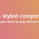 Developing Apps With Styled-Components