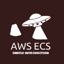 Gentle Introduction to How AWS ECS Works with Example Tutorial