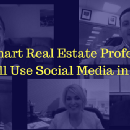 How Smart Real Estate Professions Will Use Social Media in 2017