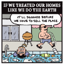 If We Treated Our Homes Like We Do The Earth