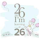 26 Things I'm Learning at 26