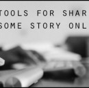10 Epic Tools For Sharing Your Awesome Brand Story Online