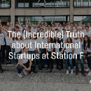 The (Incredible) Truth about International Startups at Station F