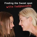 Teensy-Tweensy Moments: Finding the Sweet Spot with Teenagers