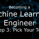 Becoming a Machine Learning Engineer | Step 3: Pick Your Tool